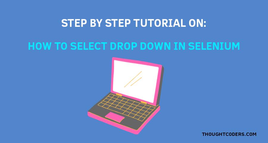 Select Drop Down in Selenium